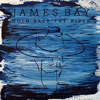 James Bay - Hold Back the River cover