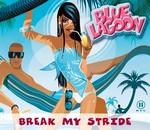 Blue Lagoon - Break my stride cover
