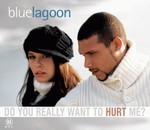 Blue Lagoon - Do You Really Want To Hurt Me cover