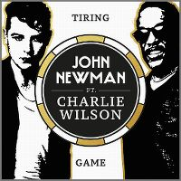 John Newman ft. Charlie Wilson - Tiring Game cover