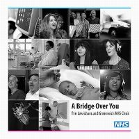 Lewisham & Greenwich NHS Choir - A Bridge Over You cover