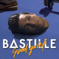 Bastille - Good Grief cover