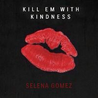 Selena Gomez - Kill Em With Kindness cover