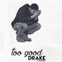 Drake ft. Rihanna - Too Good cover