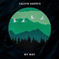 Calvin Harris - My Way cover