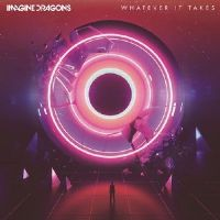 Imagine Dragons - Whatever It Takes cover