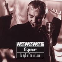 Wet Wet Wet - Yesterday cover