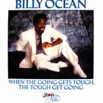 Billy Ocean - When The Going Gets Tough, The Tough Get Going cover