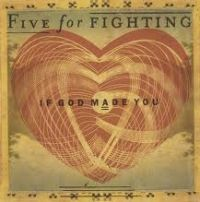 Five For Fighting - If God Made You cover