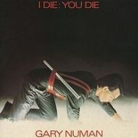 Gary Numan - I Die: You Die cover