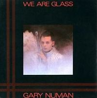 Gary Numan - We Are Glass cover