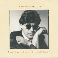 Robbie Robertson - Somewhere Down the Crazy River cover