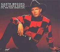 Garth Brooks - Ain't Goin' Down 'Til The Sun Comes Up cover