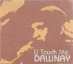 Dawnay - U Touch Me cover