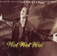 Wet Wet Wet - Don't Want To Forgive Me Now cover