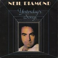 Neil Diamond - Yesterday's Songs cover