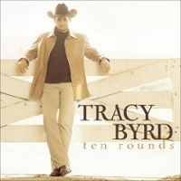 Tracy Byrd - Ten Rounds with José Cuervo cover
