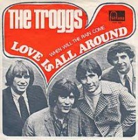 The Troggs - Love Is All Around cover