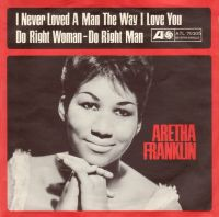 Aretha Franklin - I Never Loved A Man cover