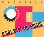 Cappella - U Got 2 Let The Music cover