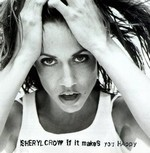 Sheryl Crow - If It Makes You Happy cover