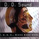D.D. Sound - 1-2-3-4 Gimme Some More cover
